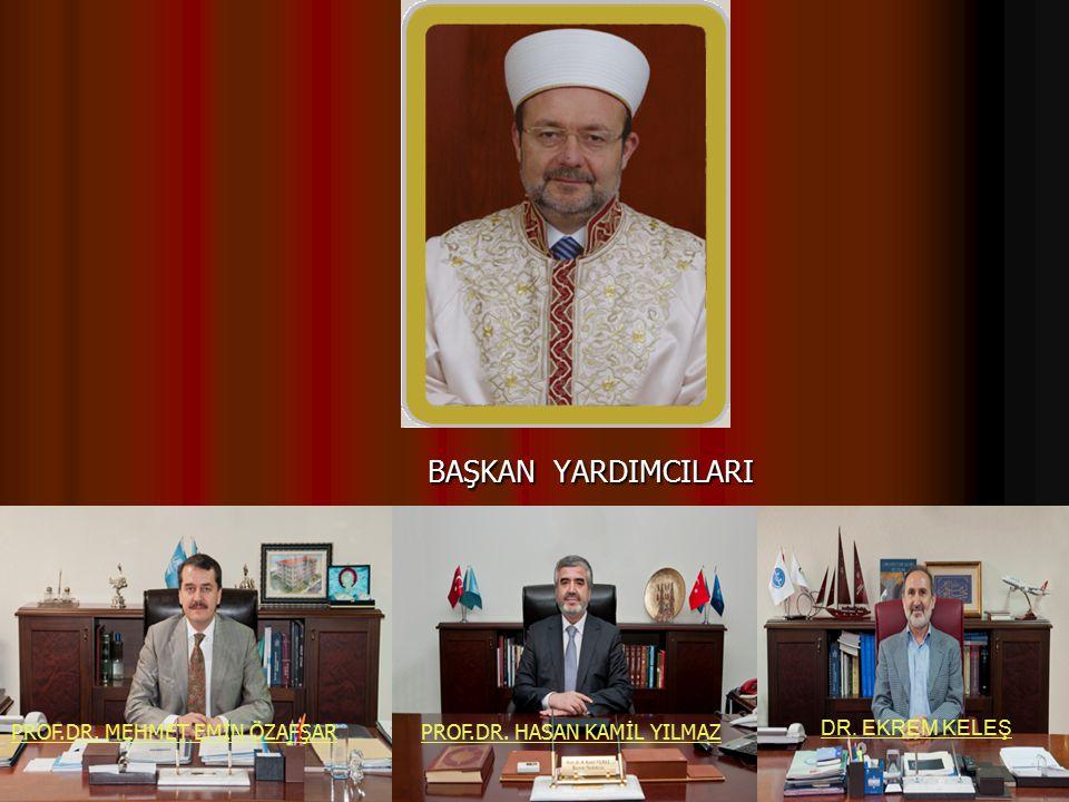 BAŞKAN YARDIMCILARI Prof. Dr. Mehmet GÖRMEZ BAŞKAN YARDIMCILARI BAŞKAN