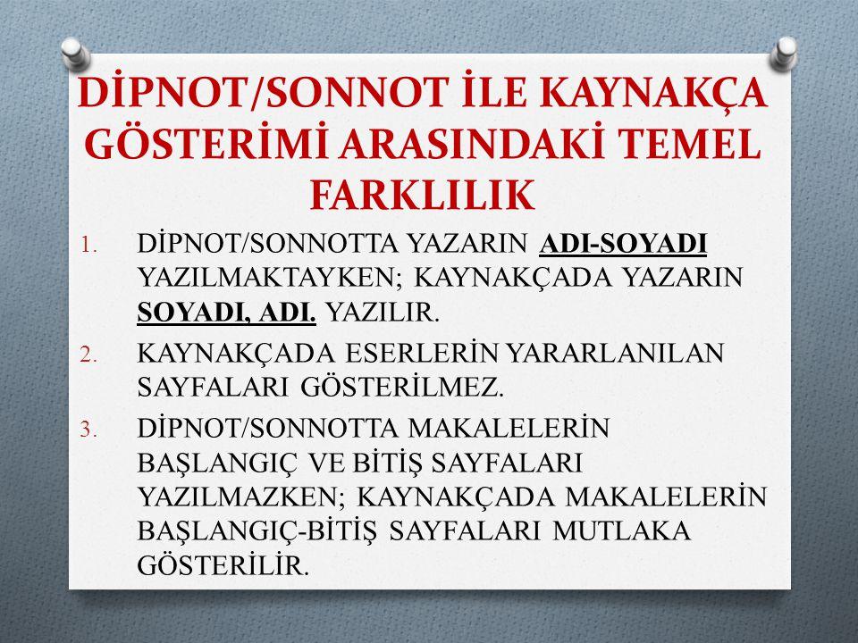 DİPNOT/SONNOT İLE KAYNAKÇA GÖSTERİMİ ARASINDAKİ TEMEL FARKLILIK