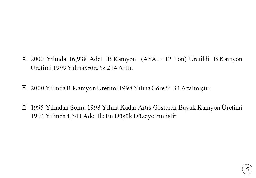2000 Yılında B.Kamyon Üretimi 1998 Yılına Göre % 34 Azalmıştır.