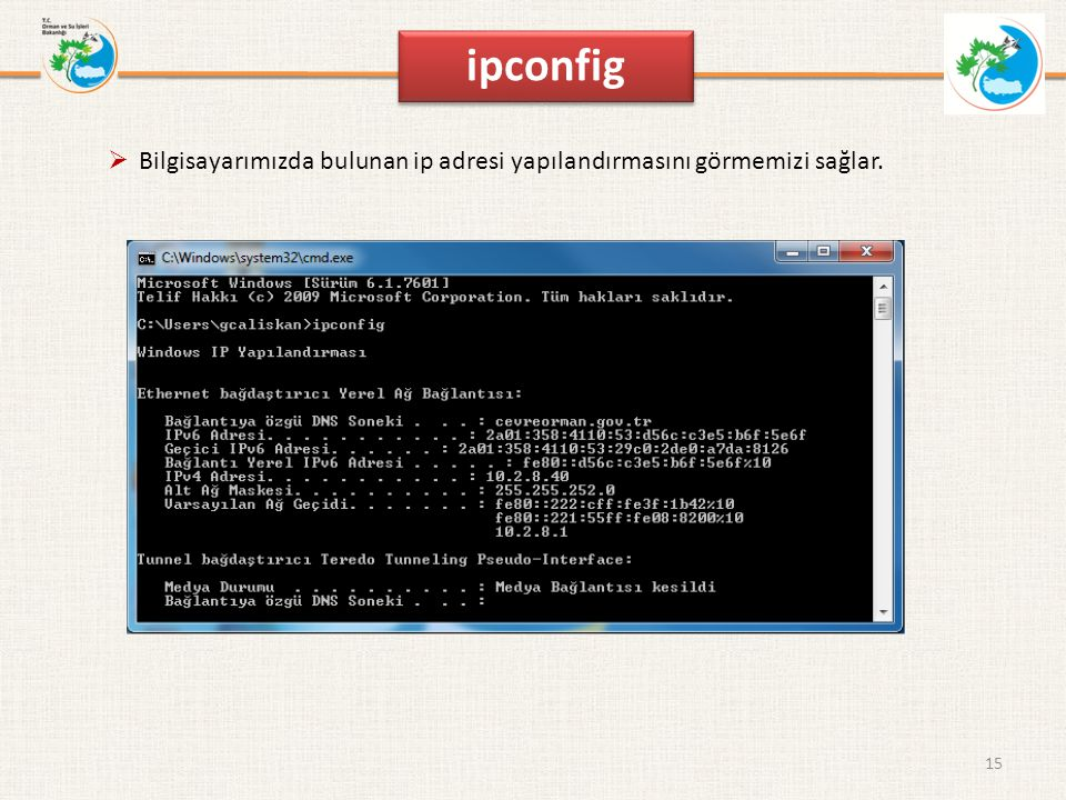 ipconfig Bilgisayarımızda bulunan ip adresi yapılandırmasını görmemizi sağlar.