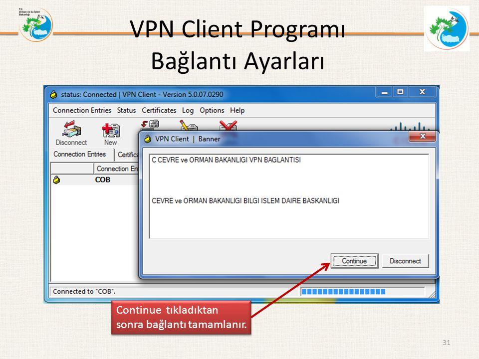 VPN Client Programı Bağlantı Ayarları