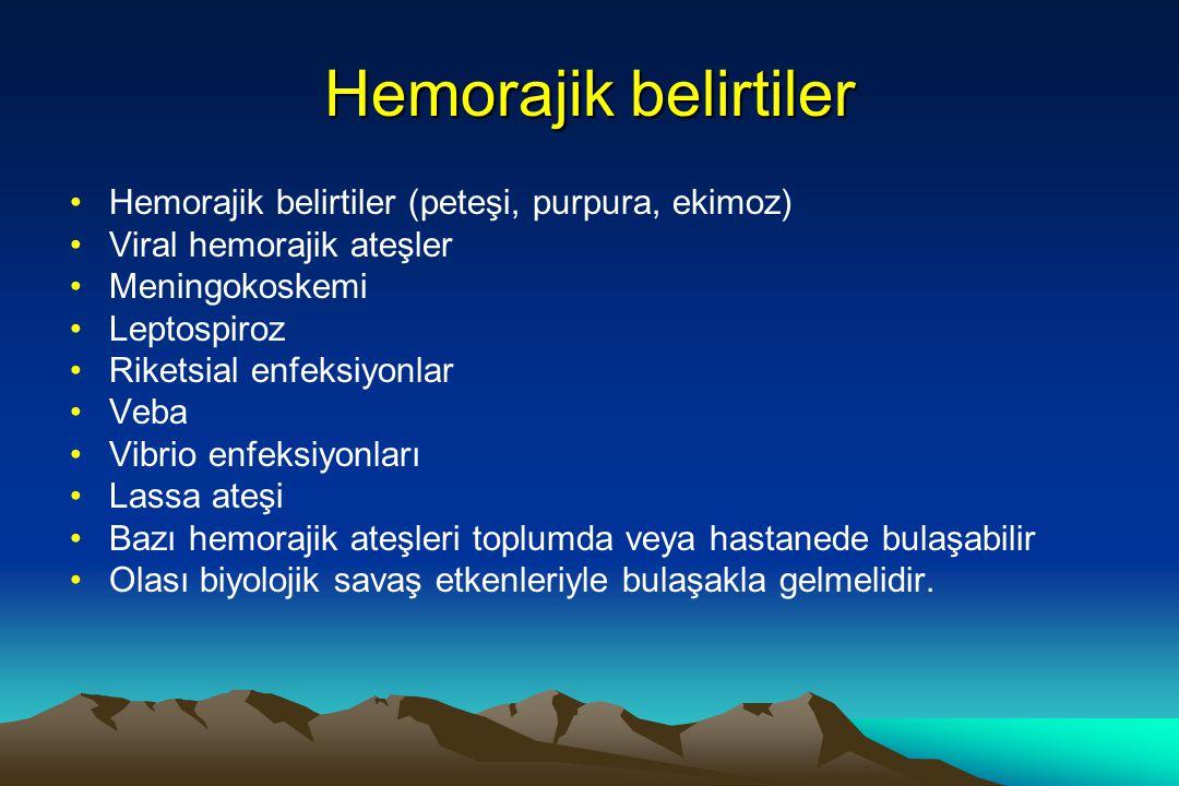 Hemorajik belirtiler Hemorajik belirtiler (peteşi, purpura, ekimoz)