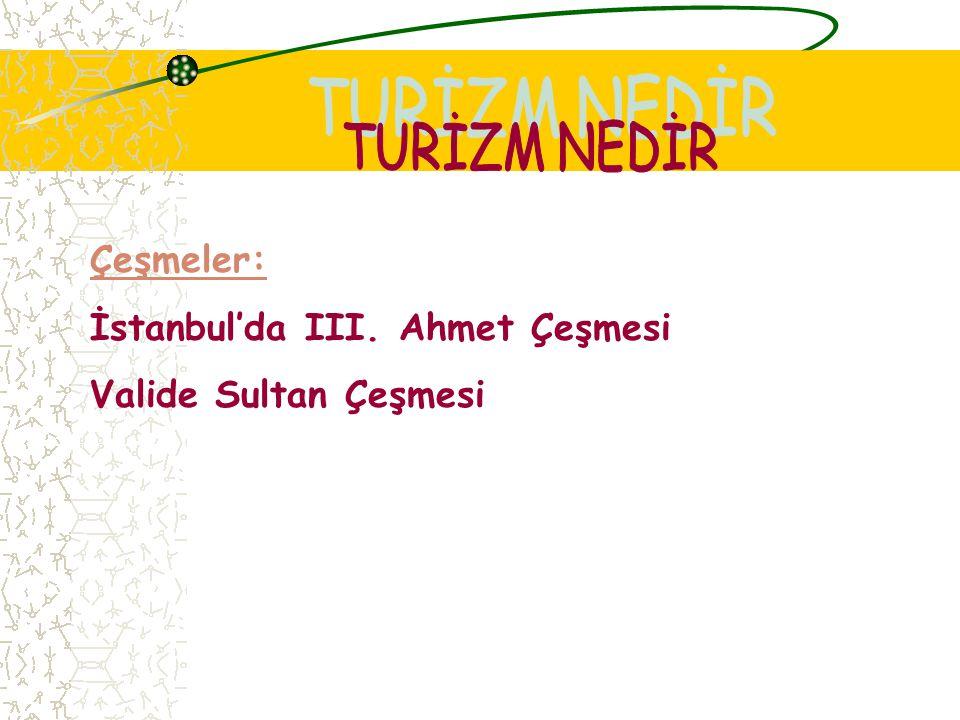 TURİZM NEDİR Çeşmeler: İstanbul'da III. Ahmet Çeşmesi