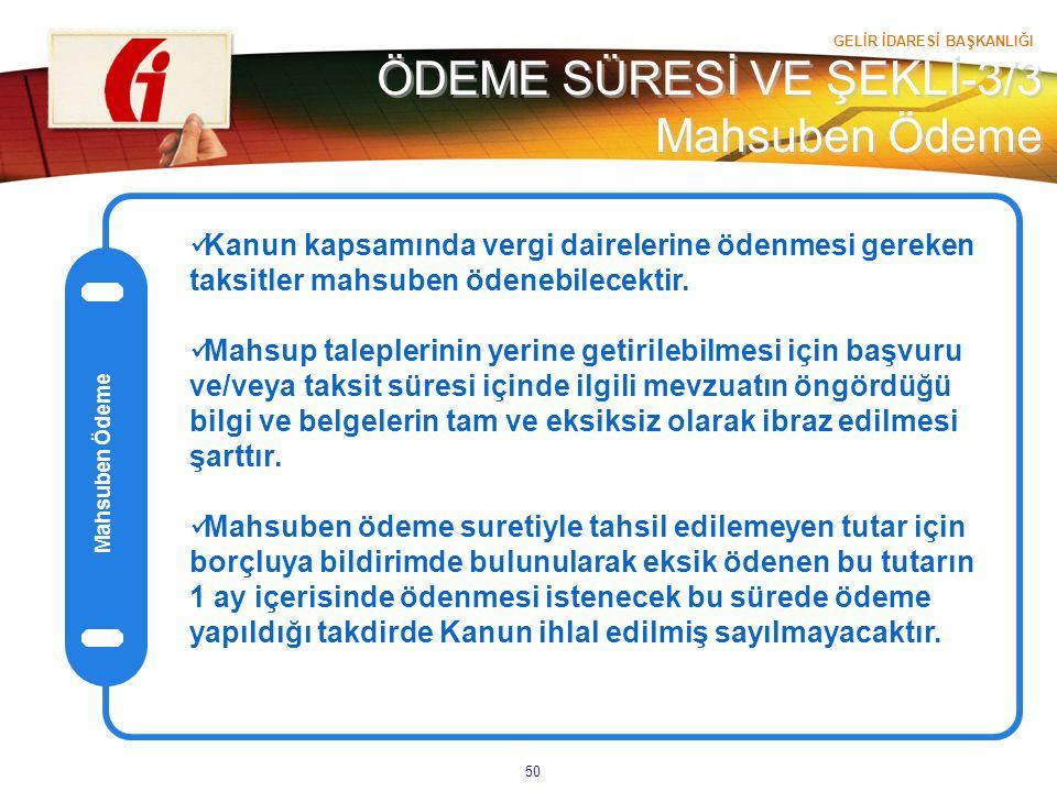 ÖDEME SÜRESİ VE ŞEKLİ-3/3 Mahsuben Ödeme