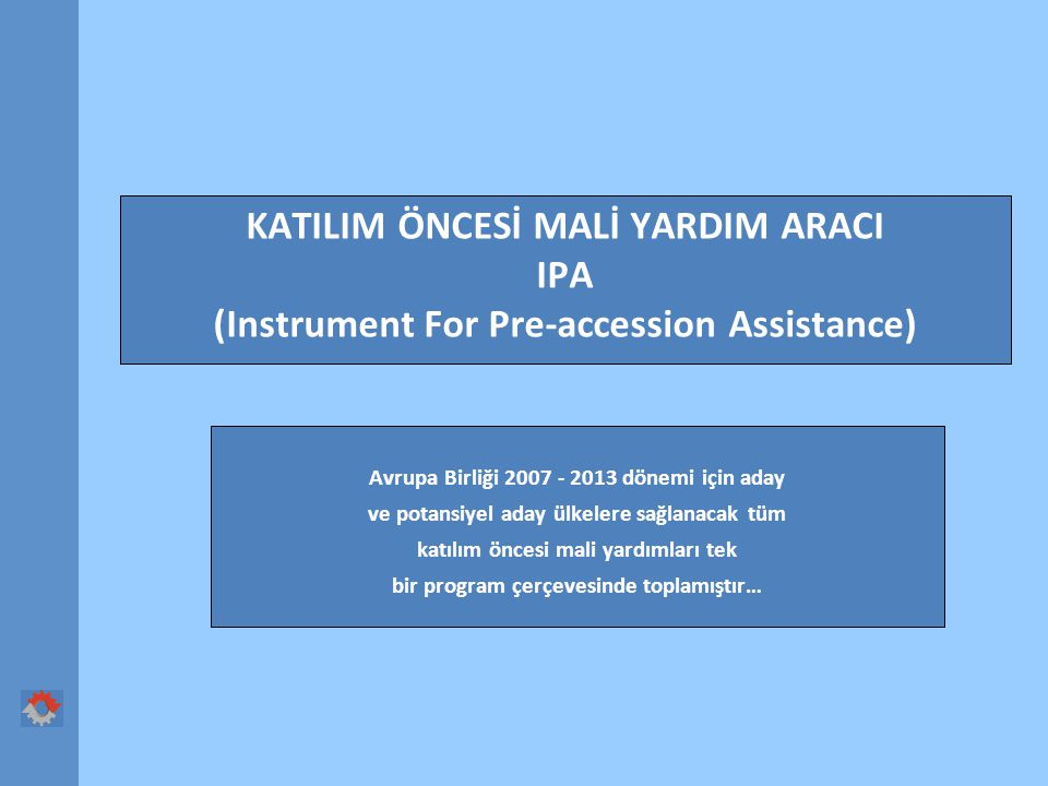 KATILIM ÖNCESİ MALİ YARDIM ARACI IPA (Instrument For Pre-accession Assistance)