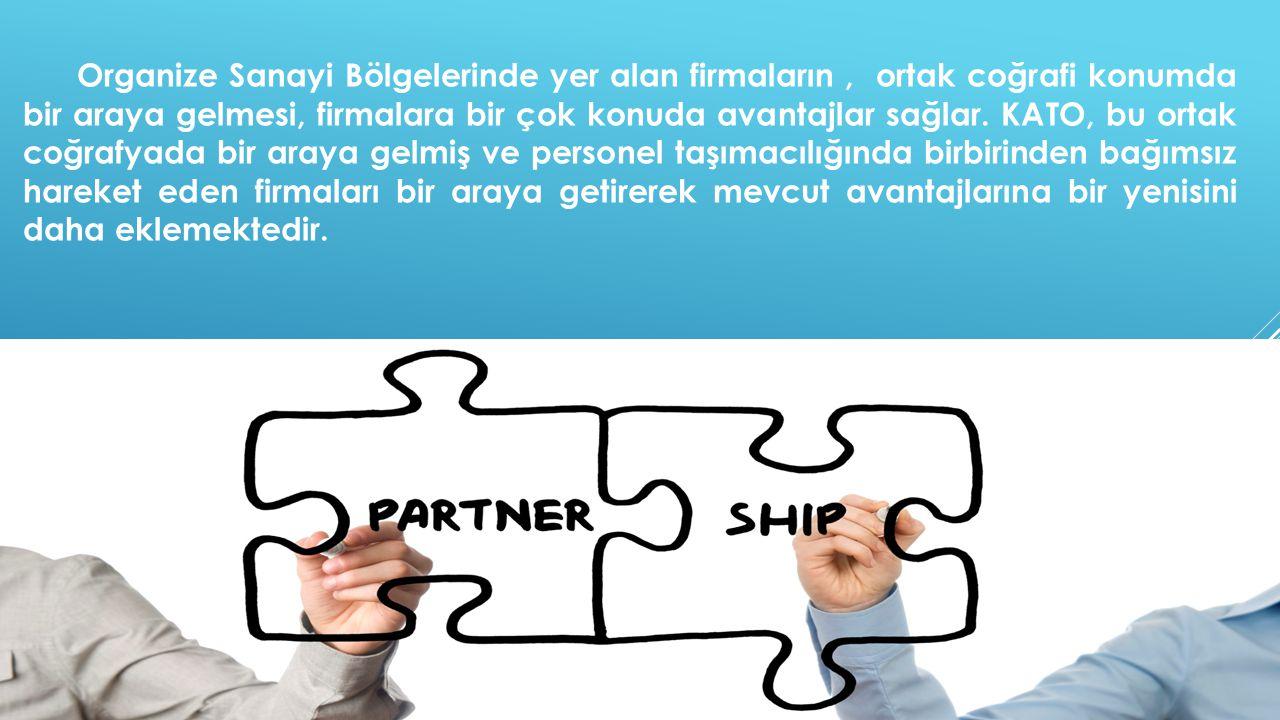 Organize Sanayi Bölgelerinde yer alan firmaların , ortak coğrafi konumda bir araya gelmesi, firmalara bir çok konuda avantajlar sağlar.