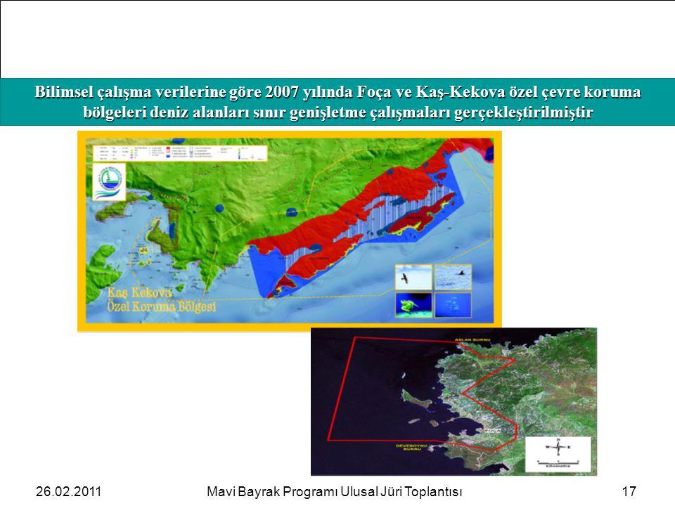 Bilimsel çalışma verilerine göre 2007 yılında Foça ve Kaş-Kekova özel çevre koruma bölgeleri deniz alanları sınır genişletme çalışmaları gerçekleştirilmiştir