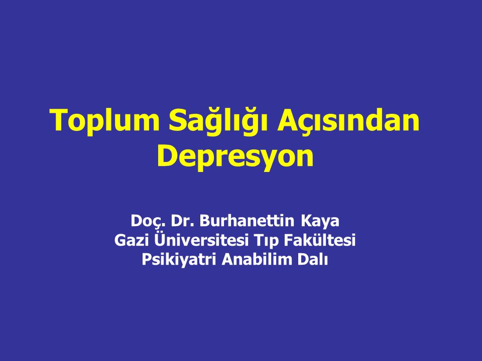 Toplum Sağlığı Açısından Depresyon Doç. Dr