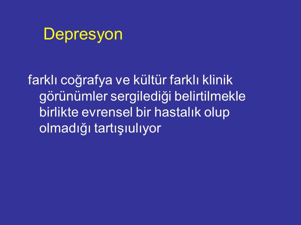 Depresyon farklı coğrafya ve kültür farklı klinik görünümler sergilediği belirtilmekle birlikte evrensel bir hastalık olup olmadığı tartışıulıyor.