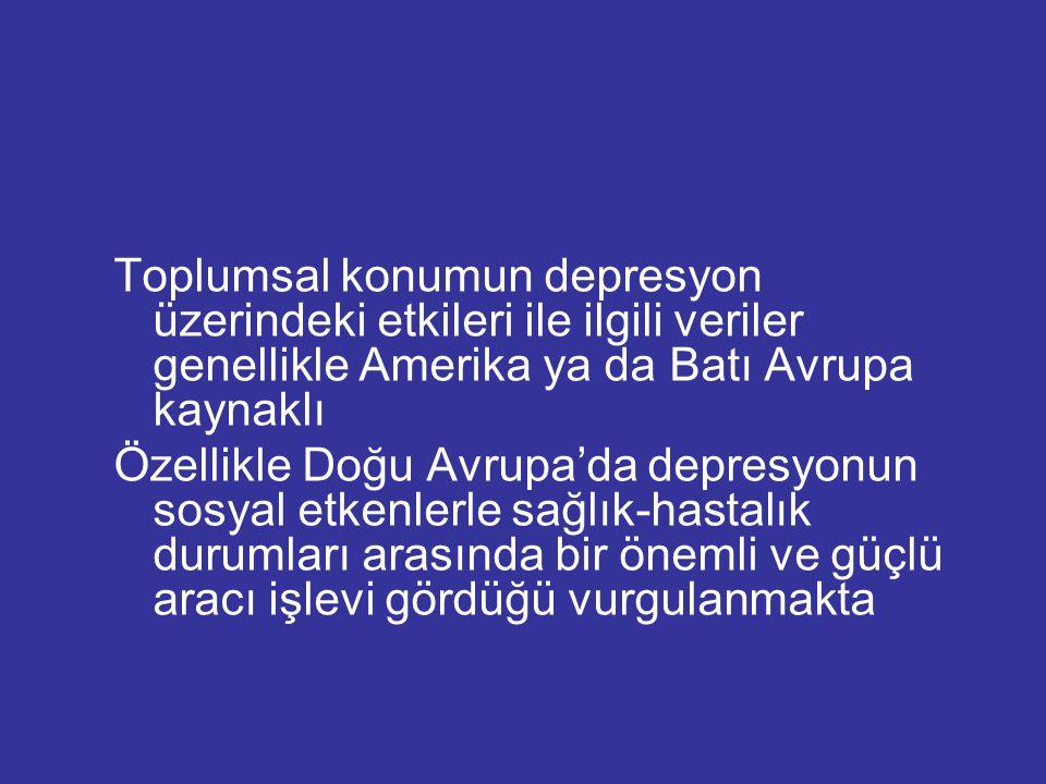 Toplumsal konumun depresyon üzerindeki etkileri ile ilgili veriler genellikle Amerika ya da Batı Avrupa kaynaklı