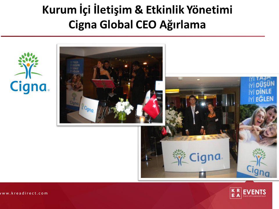 Kurum İçi İletişim & Etkinlik Yönetimi Cigna Global CEO Ağırlama