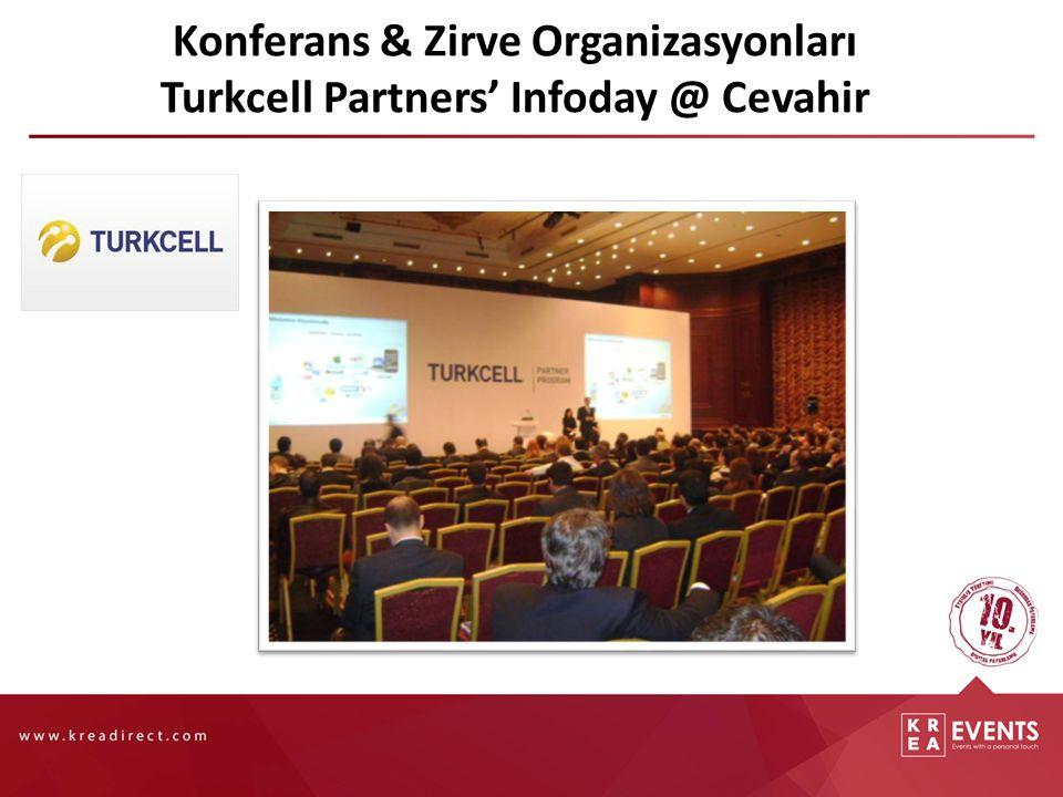 Konferans & Zirve Organizasyonları Turkcell Partners' Infoday @ Cevahir