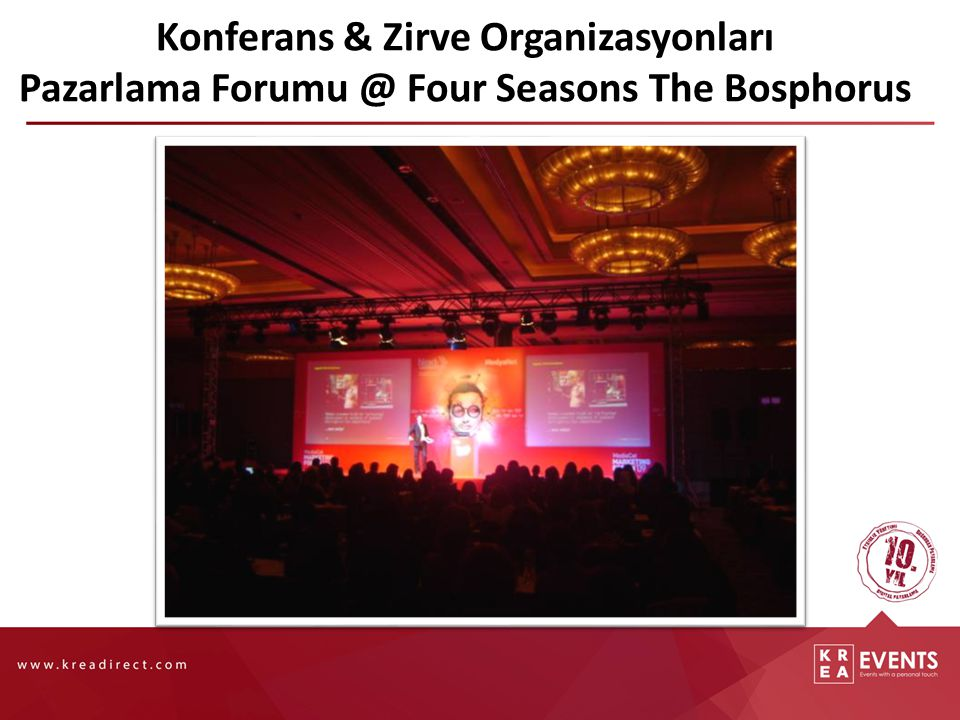 Konferans & Zirve Organizasyonları Pazarlama Forumu @ Four Seasons The Bosphorus