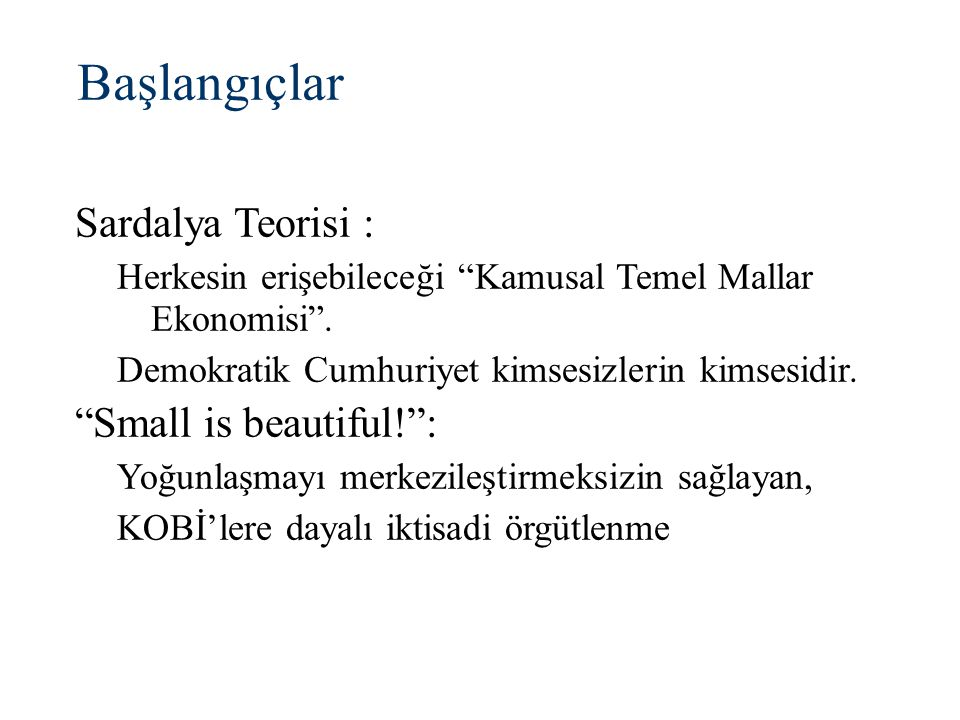 Başlangıçlar Sardalya Teorisi : Small is beautiful! :