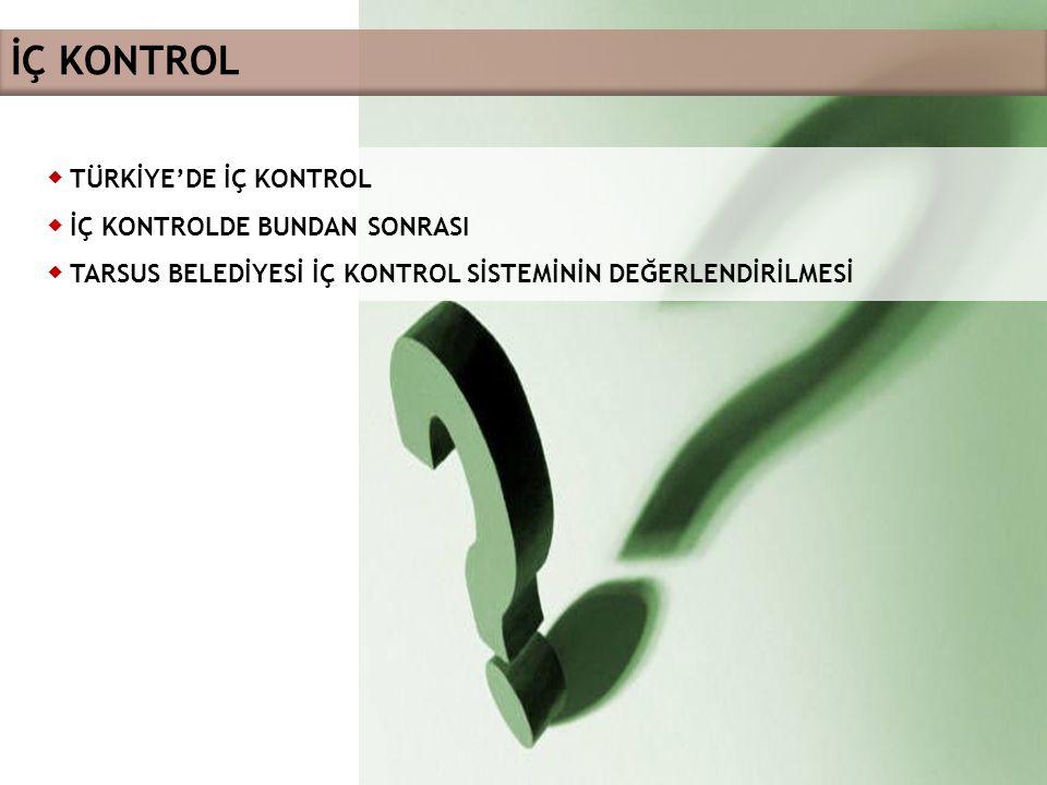 İÇ KONTROL ◆ TÜRKİYE'DE İÇ KONTROL ◆ İÇ KONTROLDE BUNDAN SONRASI