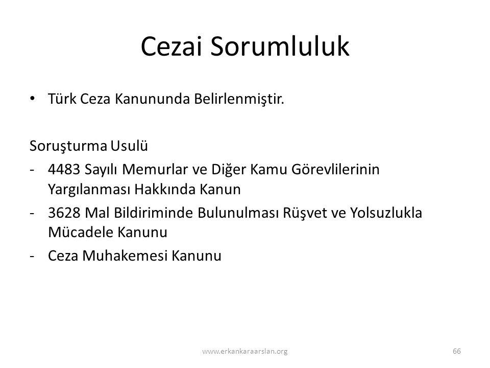Cezai Sorumluluk Türk Ceza Kanununda Belirlenmiştir. Soruşturma Usulü