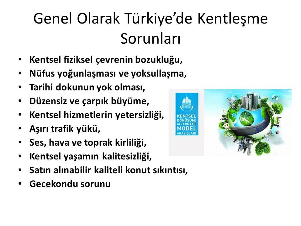 Genel Olarak Türkiye'de Kentleşme Sorunları