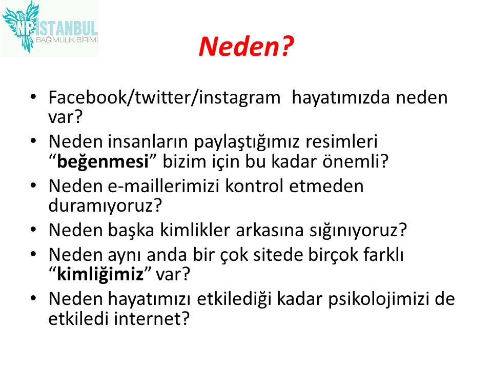 Neden Facebook/twitter/instagram hayatımızda neden var