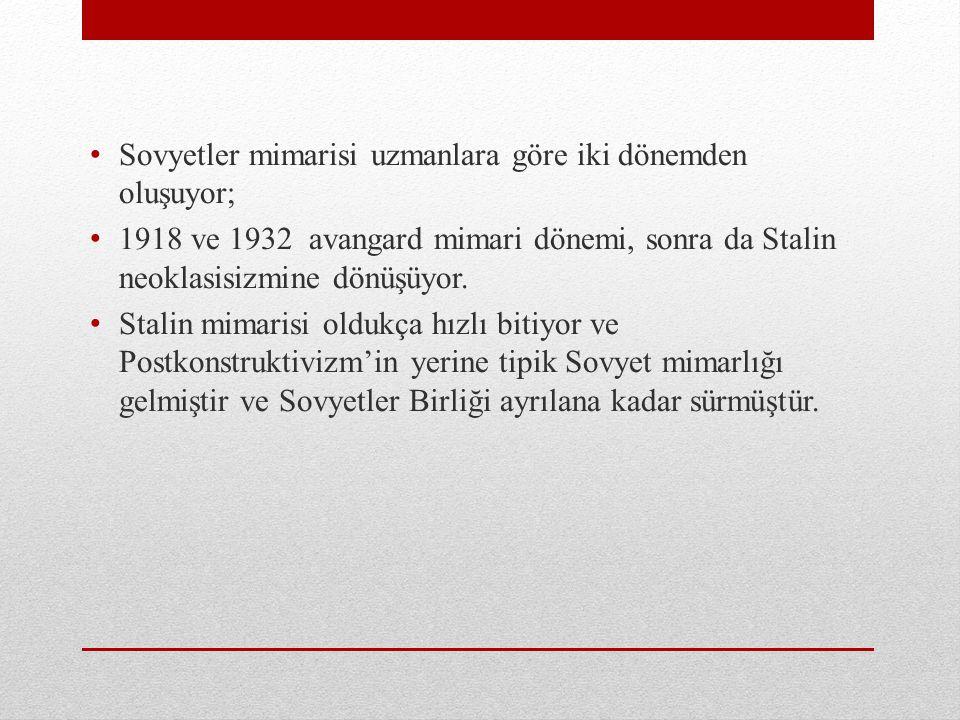 Sovyetler mimarisi uzmanlara göre iki dönemden oluşuyor;