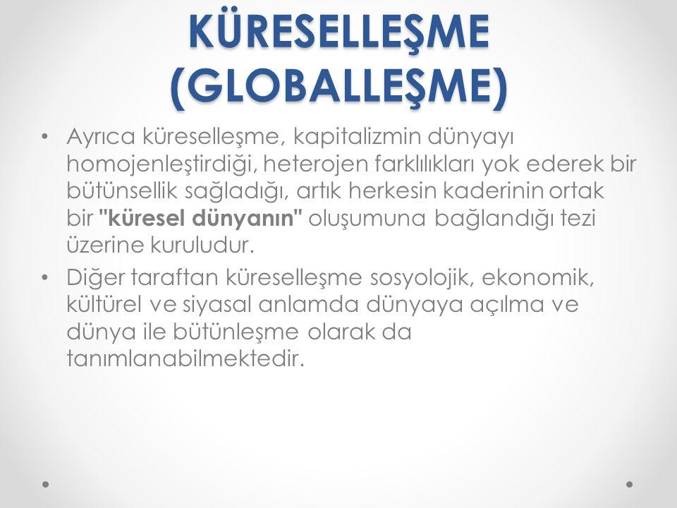 KÜRESELLEŞME (GLOBALLEŞME)
