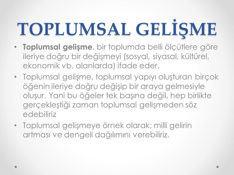 TOPLUMSAL GELİŞME