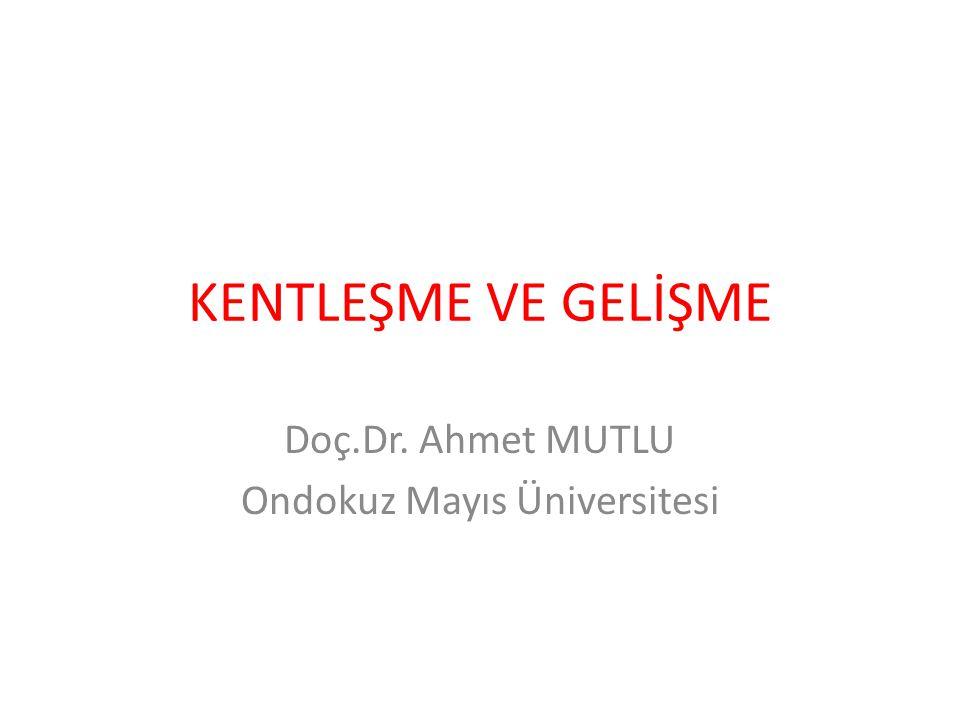 Doç.Dr. Ahmet MUTLU Ondokuz Mayıs Üniversitesi