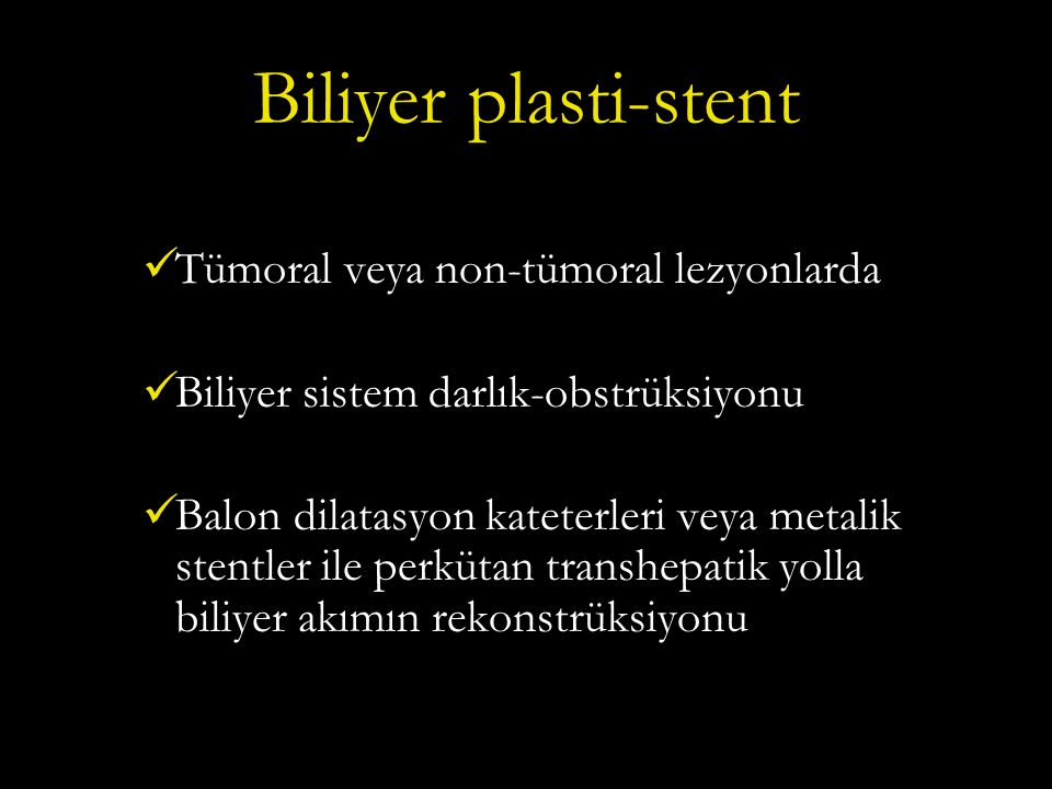 Biliyer plasti-stent Tümoral veya non-tümoral lezyonlarda