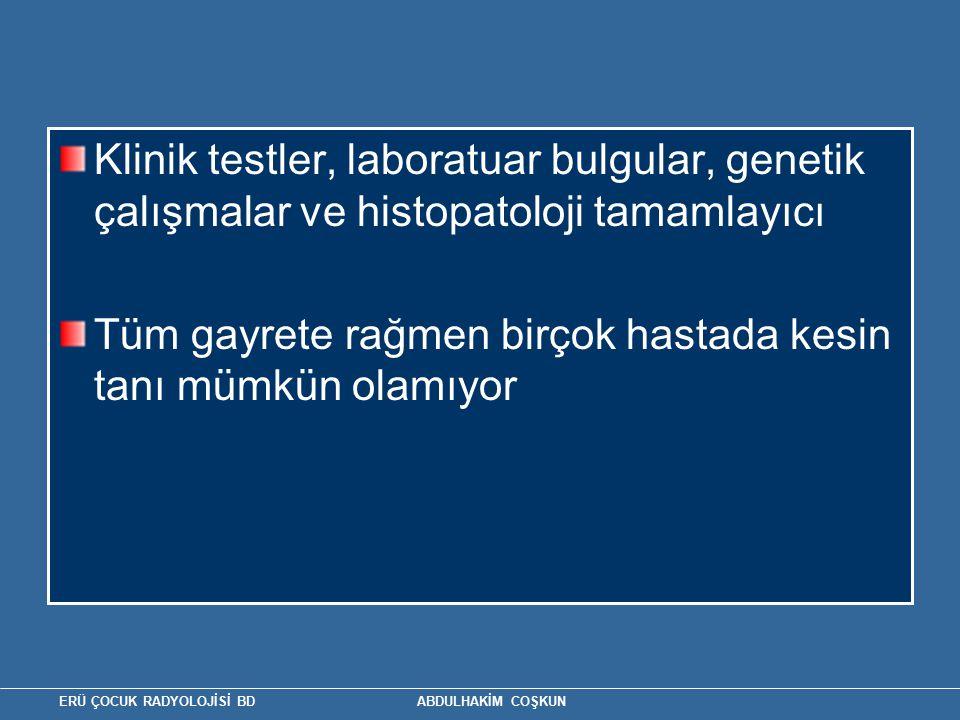Klinik testler, laboratuar bulgular, genetik çalışmalar ve histopatoloji tamamlayıcı