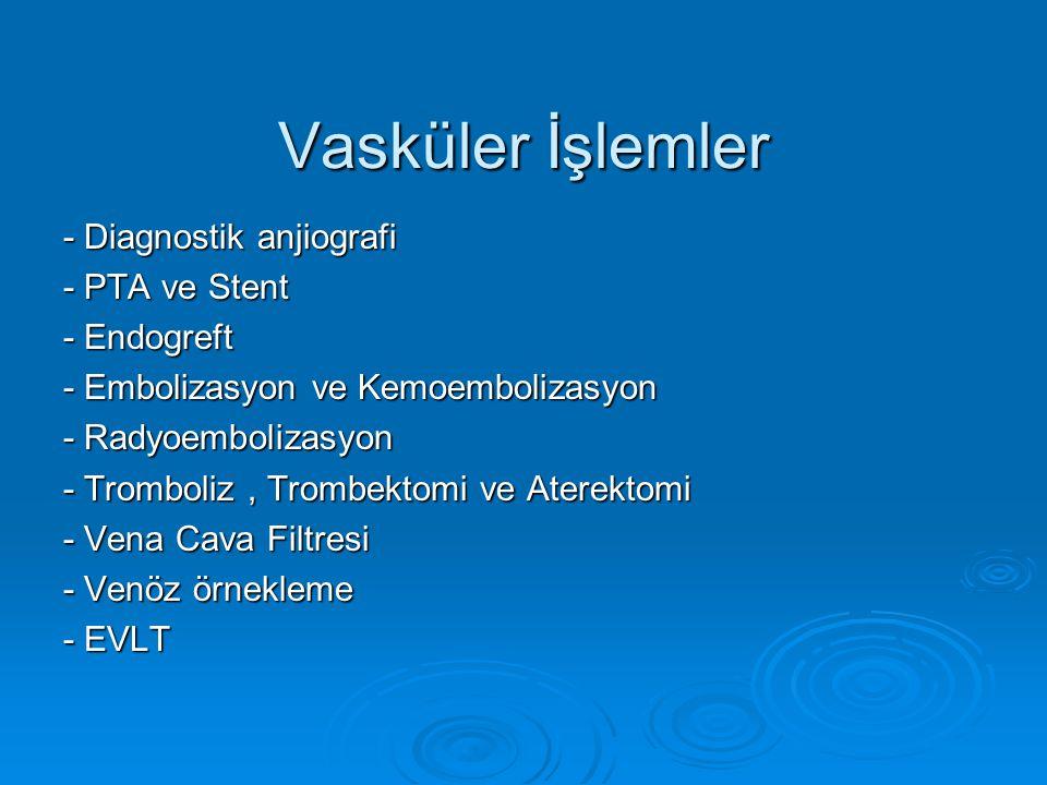 Vasküler İşlemler - Diagnostik anjiografi - PTA ve Stent - Endogreft