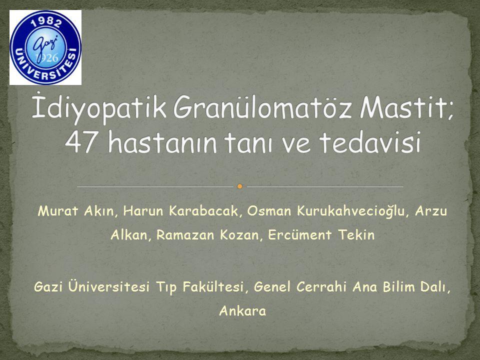 İdiyopatik Granülomatöz Mastit; 47 hastanın tanı ve tedavisi