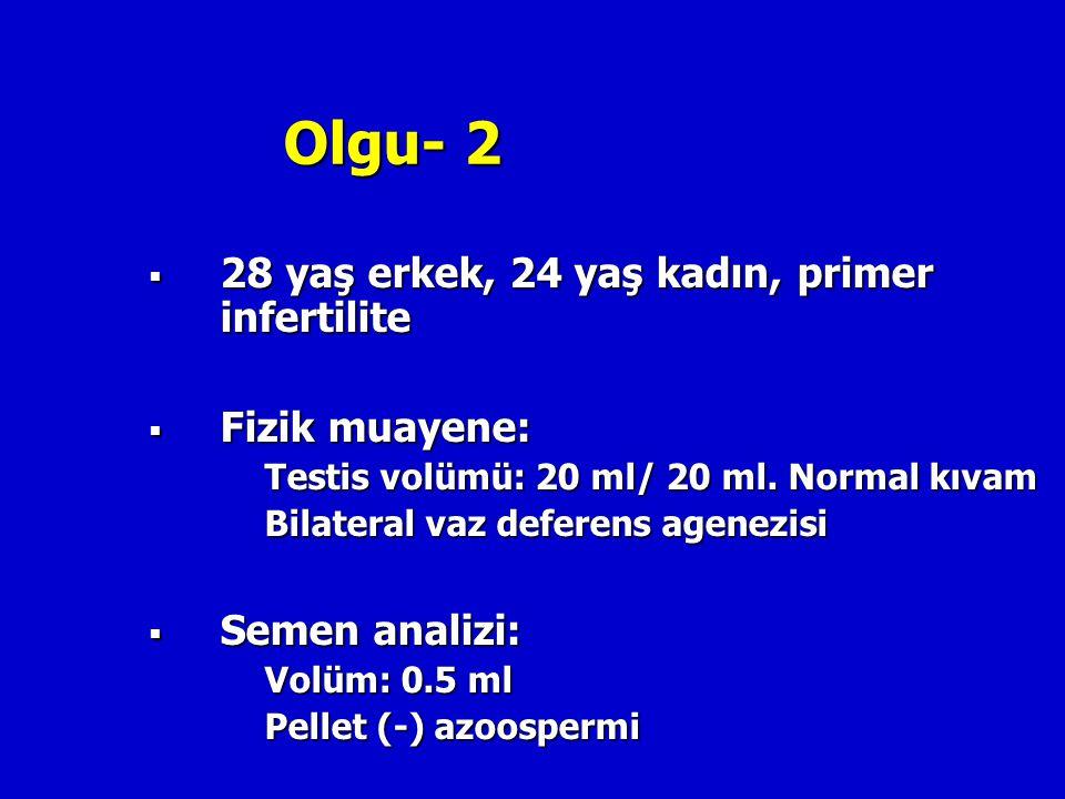 Olgu- 2 28 yaş erkek, 24 yaş kadın, primer infertilite Fizik muayene: