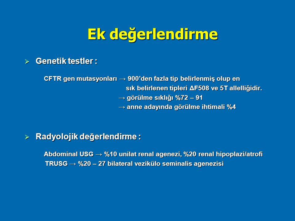 Ek değerlendirme Genetik testler : Radyolojik değerlendirme :