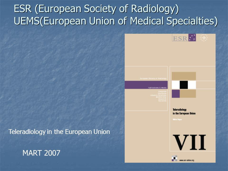 ESR (European Society of Radiology) UEMS(European Union of Medical Specialties)