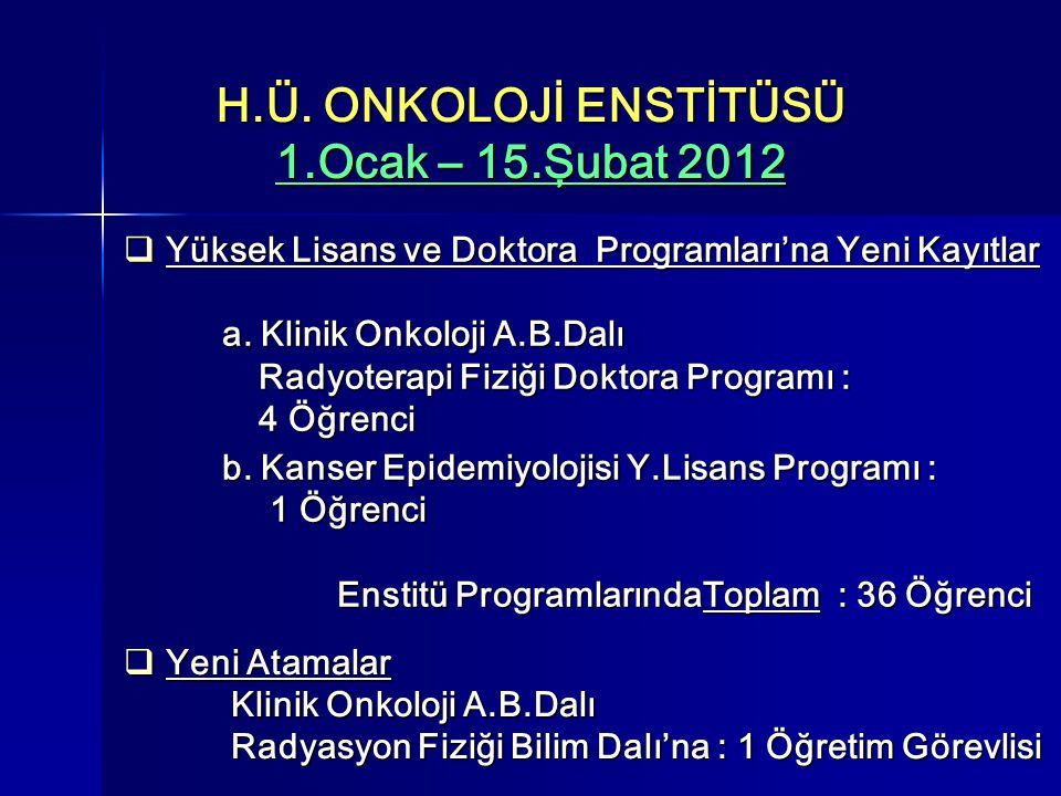 H.Ü. ONKOLOJİ ENSTİTÜSÜ 1.Ocak – 15.Şubat 2012