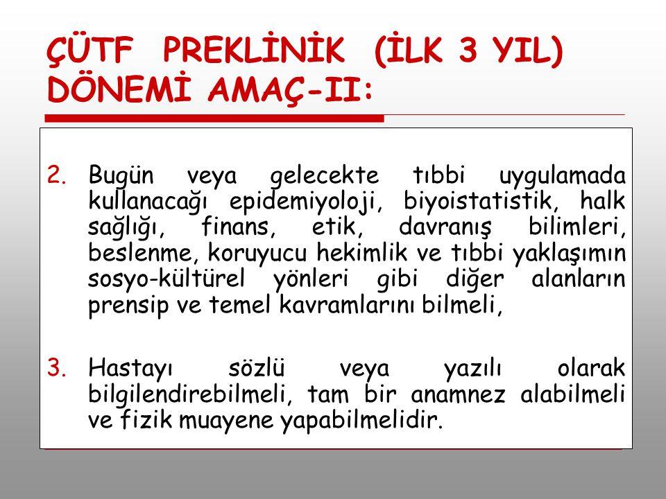 ÇÜTF PREKLİNİK (İLK 3 YIL) DÖNEMİ AMAÇ-II: