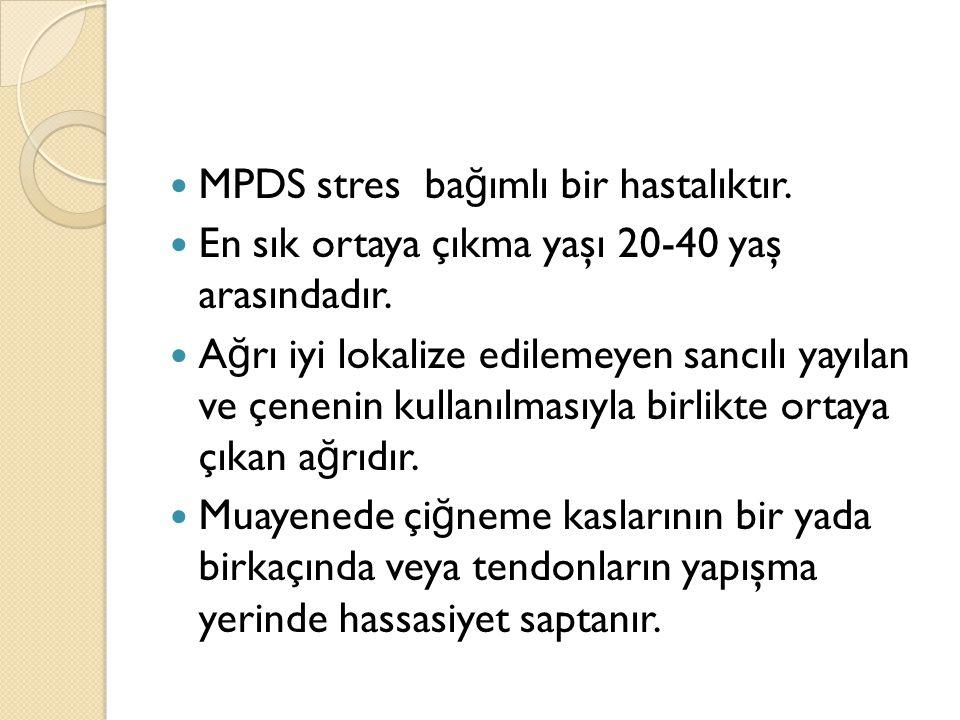 MPDS stres bağımlı bir hastalıktır.
