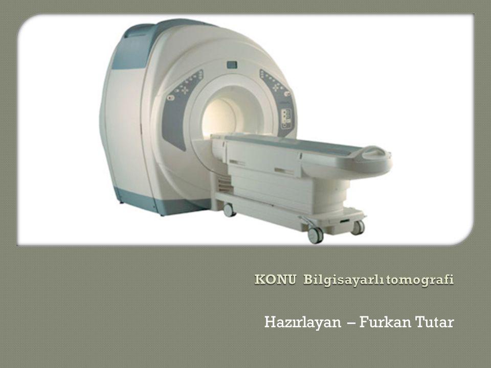 KONU Bilgisayarlı tomografi