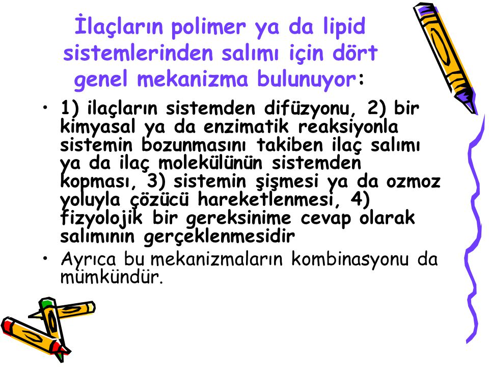 İlaçların polimer ya da lipid sistemlerinden salımı için dört genel mekanizma bulunuyor: