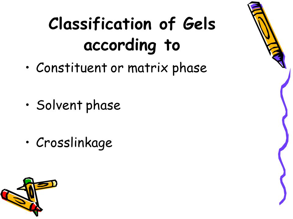 Classification of Gels according to