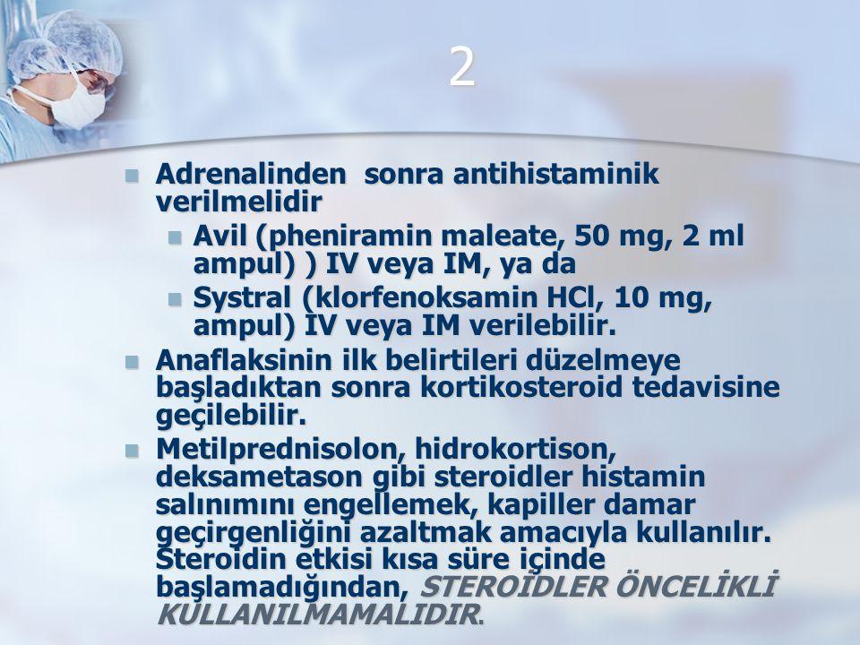 2 Adrenalinden sonra antihistaminik verilmelidir