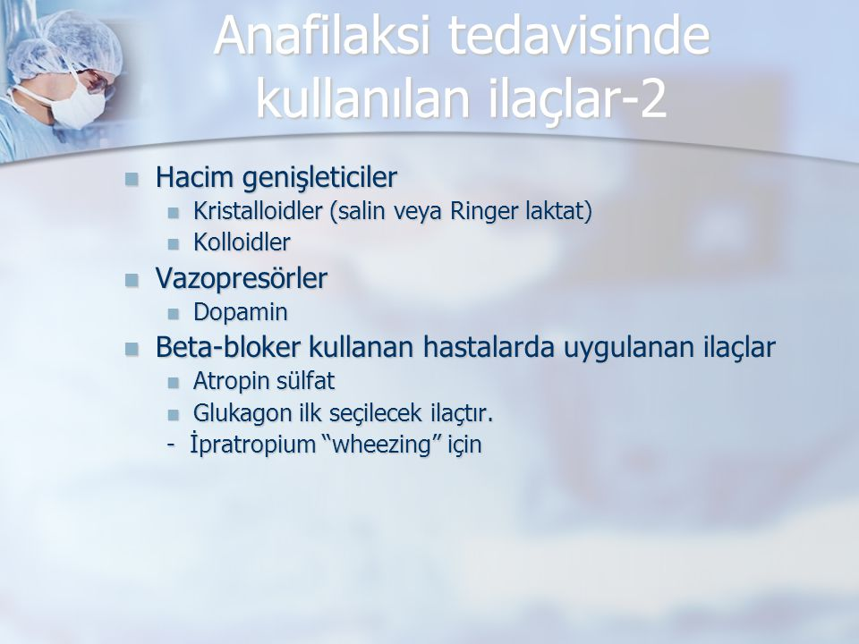 Anafilaksi tedavisinde kullanılan ilaçlar-2