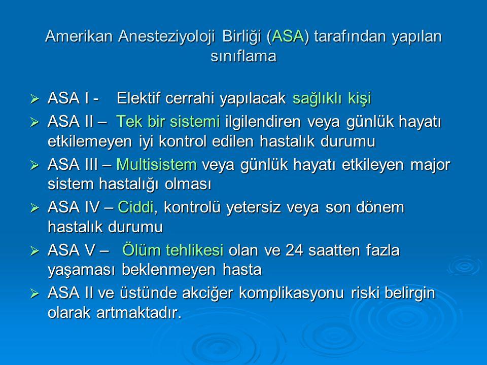 Amerikan Anesteziyoloji Birliği (ASA) tarafından yapılan sınıflama
