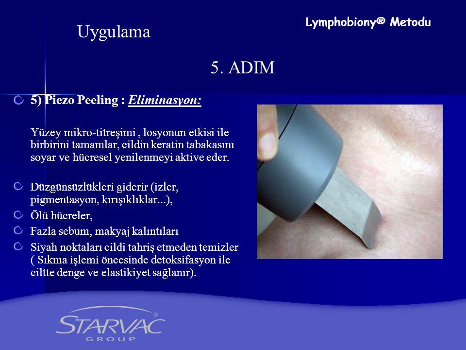 Uygulama 5. ADIM 5) Piezo Peeling : Eliminasyon: Lymphobiony® Metodu