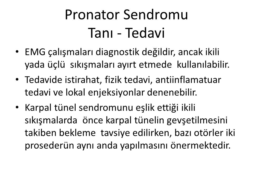 Pronator Sendromu Tanı - Tedavi