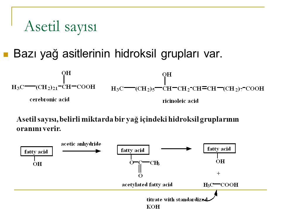 Asetil sayısı Bazı yağ asitlerinin hidroksil grupları var.