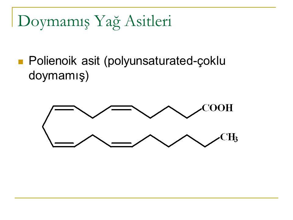 Doymamış Yağ Asitleri Polienoik asit (polyunsaturated-çoklu doymamış)