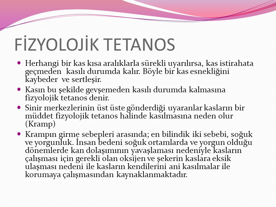 FİZYOLOJİK TETANOS