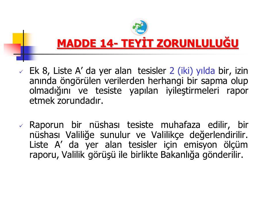 MADDE 14- TEYİT ZORUNLULUĞU