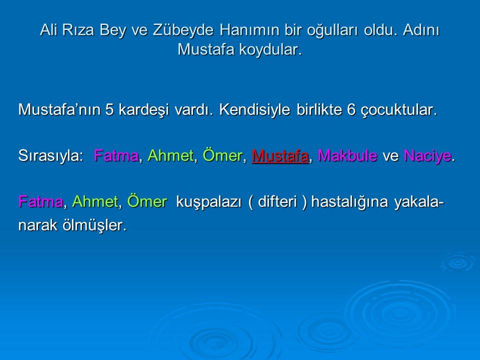 Ali Rıza Bey ve Zübeyde Hanımın bir oğulları oldu