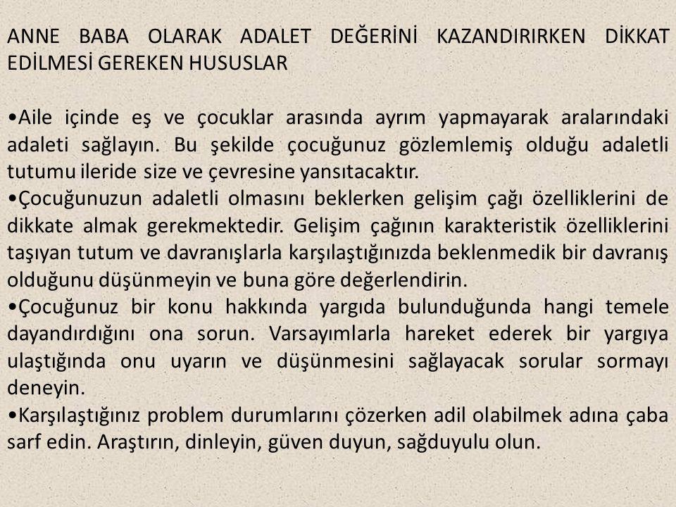 ANNE BABA OLARAK ADALET DEĞERİNİ KAZANDIRIRKEN DİKKAT EDİLMESİ GEREKEN HUSUSLAR